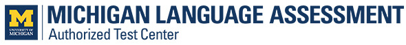 Michigan Language Assessment Authorized Test Center